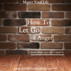 How To Let Go of Anger When You Don't Want To