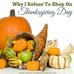 Why I Refuse To Shop On Thanksgiving Day