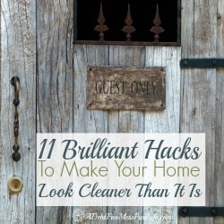11 Brilliant Hacks To Make Your Home Look Cleaner Than It Is
