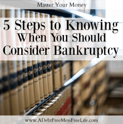 Bankruptcy:  5 Steps To Knowing When You Should Consider It