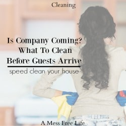 Company Is Coming: What To Clean Before Guests Arrive
